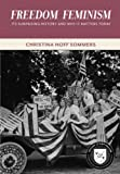 Sommers, Christina Hoff: Freedom Feminism: Its Surprising History and Why It Matters Today (Values and Capitalism)