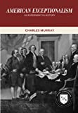 Murray, Charles: American Exceptionalism: An Experiment in History (Values and Capitalism)