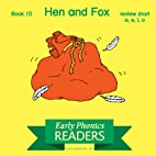 Hen and Fox: Early Phonics Readers by John…