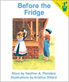 Before the Fridge by Heather Flanders