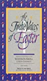 Woodrow Kroll: The Twelve Voices of Easter