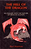 Newman, Paul: The Hill of the Dragon: An Enquiry into the Nature of Dragon Legends