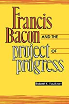 Francis Bacon and the Project of Progress by…