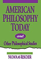 American Philosophy Today, and Other…