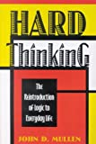 Mullen, John D.: Hard Thinking: The Reintroduction of Logic to Everyday Life