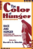 The Color of Hunger by David L.L. Shields