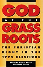 God at the Grass Roots by Mark J. Rozell