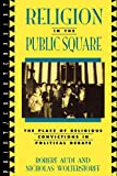 Nicholas Wolterstorff: Religion in the Public Square: The Place of Religious Convictions in Political Debate (Point/Counterpoint: Philosophers Debate Contemporary Issues)