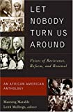 Marable, Manning: Let Nobody Turn Us Around: Voices of Resistance, Reform, and Renewal