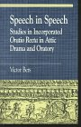 Bers, Victor: Speech in Speech: Studies in Incorporated Oratio Recta in Attic Drama and Oratory