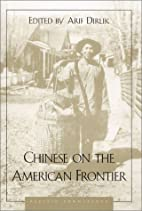 Chinese on the American Frontier by Arif…