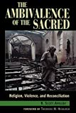 Appleby, R. Scott: The Ambivalence of the Sacred: Religion, Violence, and Reconciliation