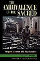 The Ambivalence of the Sacred: Religion,…
