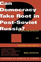 Can Democracy Take Root in Post-Soviet…