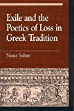 Sultan, Nancy: Exile and the Poetics of Loss in Greek Tradition