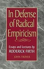 In defense of radical empiricism : essays…