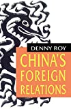 Roy, Denny: China&#39;s Foreign Relations