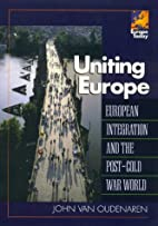 Uniting Europe by John Van Oudenaren