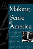 Gans, Herbert J.: Making Sense of America: Sociological Analyses and Essays