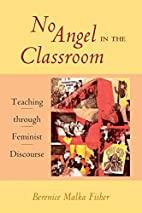 No Angel in the Classroom by Berenice Malka…