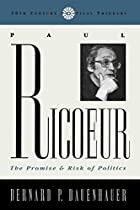 Paul Ricoeur : the promise and risk of&hellip;