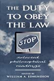 Edmundson, William A.: The Duty to Obey the Law: Selected Philosophical Readings