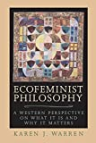 Warren, Karen: Ecofeminist Philosophy: A Western Perspective on What It Is and Why It Matters