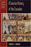 Madden, Thomas F.: Concise History of the Crusades