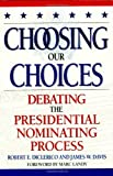 Diclerico, Robert E.: Choosing Our Choices: Debating the Presidential Nominating Process
