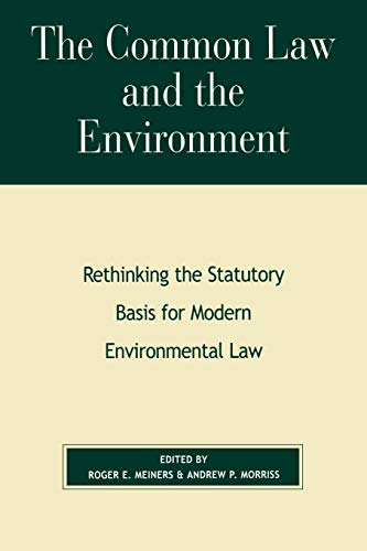 the-common-law-and-the-environment-rethinking-the-statutory-basis-for-modern-environmental-law-the-political-economy-forum
