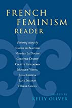French Feminism Reader by Kelly Oliver