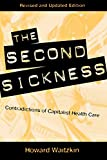 Waitzkin, Howard: The Second Sickness: Contradictions of Capitalist Health Care