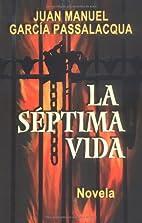 La Septima Vida by Juan M. Garcia…