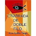 Mirada de doble filo by Ana Lydia Vega