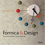 Lewin, Susan Grant: Formica and Design: From the Counter Top to High Art