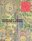 Wright, Frank Lloyd: Frank Lloyd Wright Collected Writings: 1949-1959