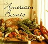 Wallach, Louis: An American Bounty: Great Contemporary Cooking from the Culinary Institute of America