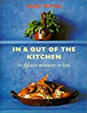 Willan, Anne: In and Out of the Kitchen : In 15 Minutes or Less