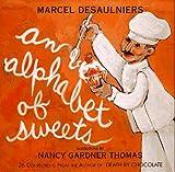 Desaulniers, Marcel: Alphabet of Sweets