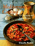 Roden, Claudia: Invitation to Mediterranean Cooking: 150 Vegetarian and Seafood Recipes