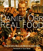 Daniel Orr Real Food by Daniel Orr