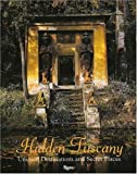 Cunaccia, Cesare M.: Hidden Tuscany : Unusual Destinations and Secret Places