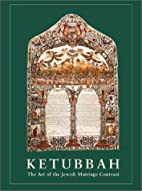 Ketubbah : the art of Jewish marriage…