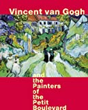 Cornelia Homburg: Vincent Van Gogh and the Painters of the Petit Boulevard