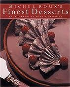 Michel Roux's Finest Desserts by Michel Roux