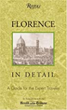 Florence in Detail: A Guide for the Expert…