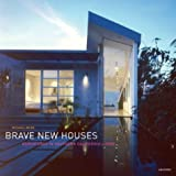 Webb, Michael: Brave New Houses : Adventures in Southern California Living