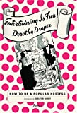 DRAPER, DOROTHY: Entertaining Is Fun!: How To Be a Popular Hostess