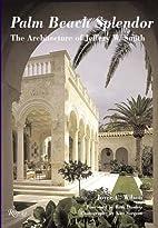 Palm Beach Splendor: The Architecture of…