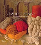 Claudio Bravo: Paintings and Drawings by…